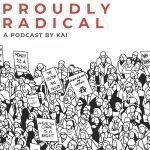 Proudly Radical
